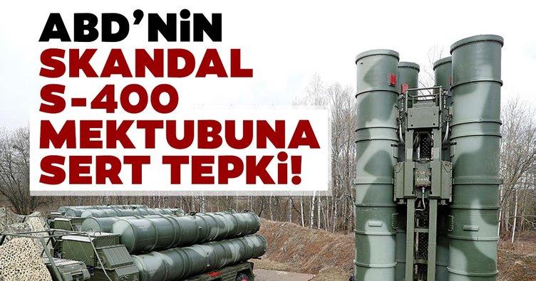 Son dakika haberi: ABD'nin skandal S-400 mektubuna Türkiye'den sert tepki!