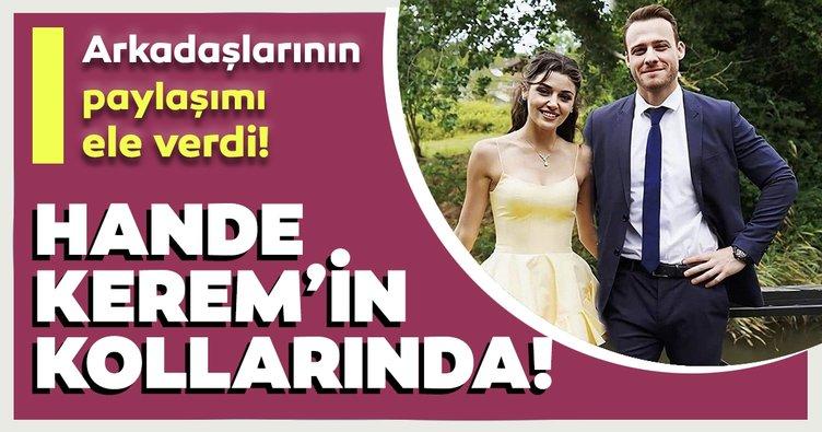 Son dakika: Hande Erçel Kerem Bürsin'in kolları arasında! Samimi hallerini arkadaşlarının paylaşımı ele verdi!