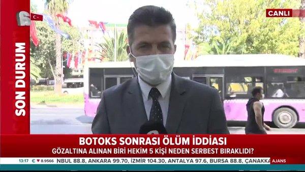 İstanbul'da güzellik merkezindeki  'Öldüren botoks'a 5 gözaltı   Video