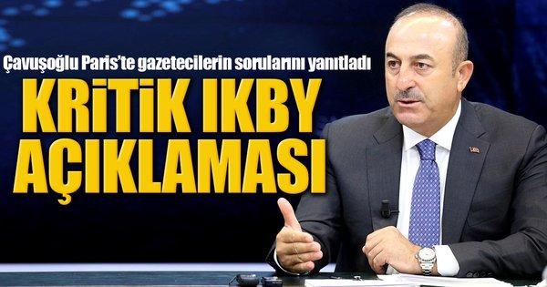 Çavuşoğlu'dan kritik IKBY açıklaması