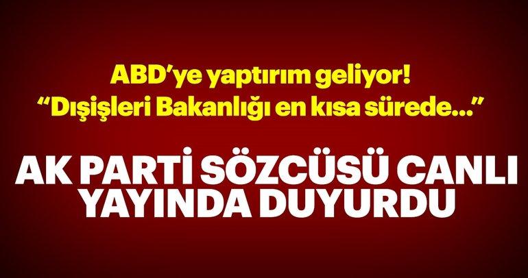 Son Dakika: AK Parti'den ABD'ye sert tepki! Gereken cevap verilecek