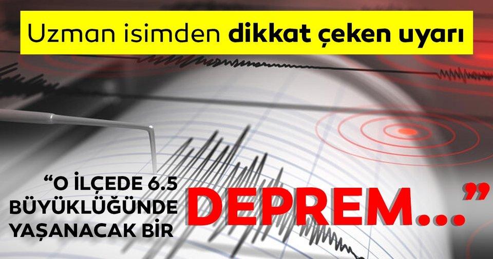 Yaşanan deprem sonrası son dakika açıklama: 'O ilçede 6.5 büyüklüğünde deprem olabilir!'