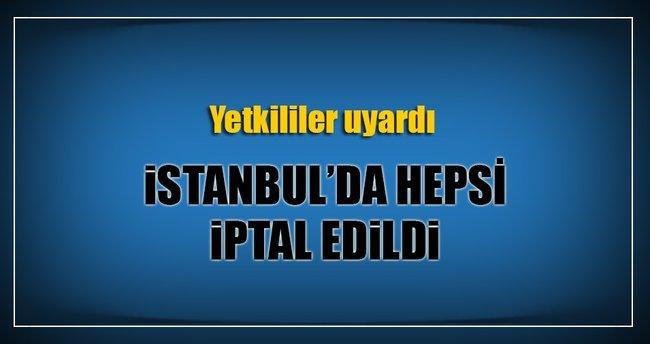 İstanbul'da seferler iptal edildi!