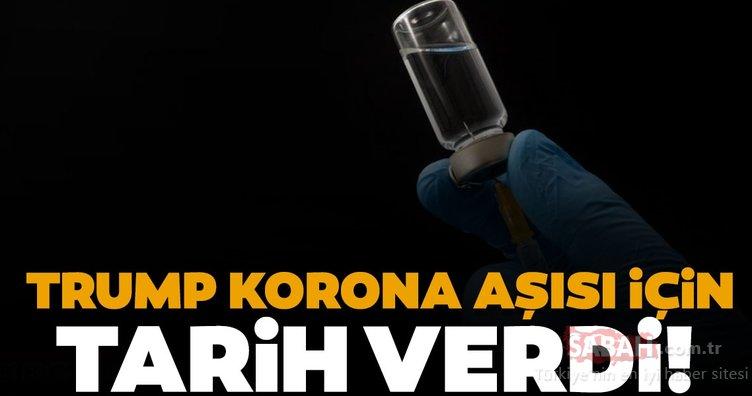 Son dakika: Trump Corona virüs aşısı için tarih verdi!