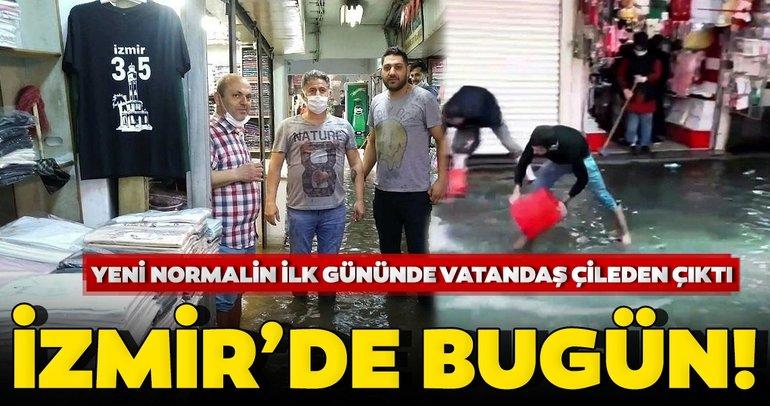 İzmir'de bugün! Yeni normalin ilk gününde dükkanları su bastı, araçlar yolda kaldı...