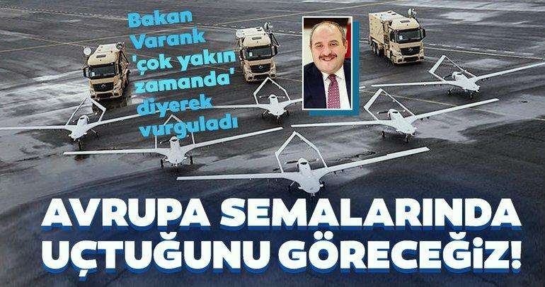 Son dakika haberi | Bakan Varank'tan önemli açıklama: Avrupa semalarında uçtuğunu göreceğiz...