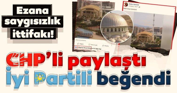 CHP'li Meclis üyesinden ezana saygısızlık paylaşımı!