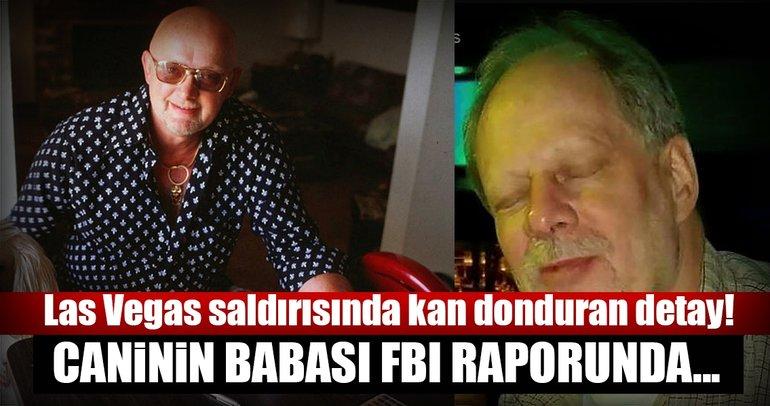 Las Vegas canisinin babası FBI raporlarında bu şekilde tanımlanmış!