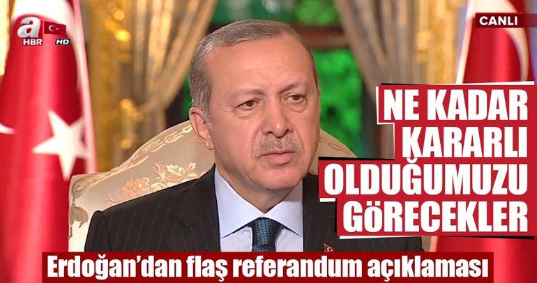 Cumhurbaşkanı Erdoğan'dan flaş referandum açıklaması!