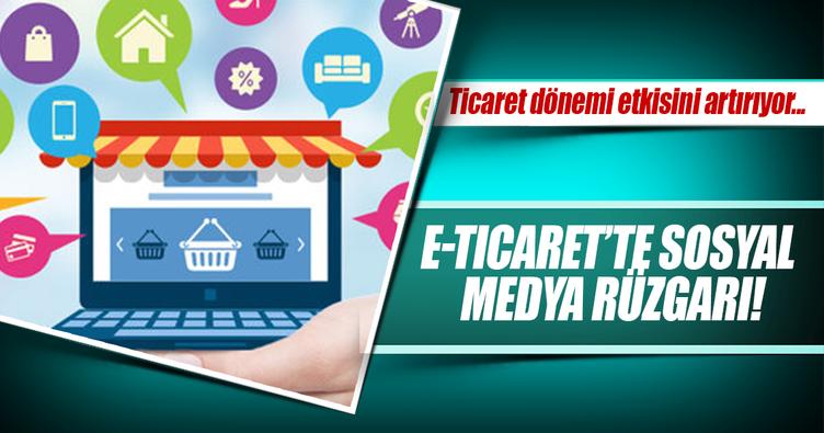 E-Ticaret'te sosyal medya rüzgarı!