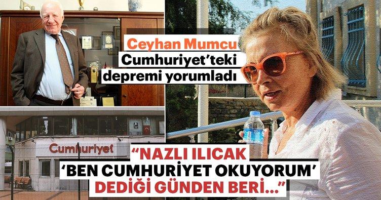Ceyhan Mumcu Cumhuriyet'teki depremi yorumladı
