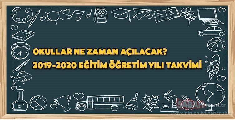 Okullar ne zaman açılacak? Yaz tatili uzayacak mı? MEB 2019-2020 takvimi belli oldu!