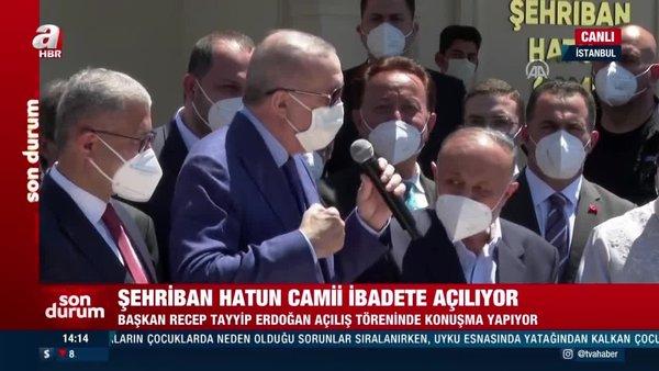 Başkan Erdoğan, Şehriban Hatun Camii açılışına katıldı   Video
