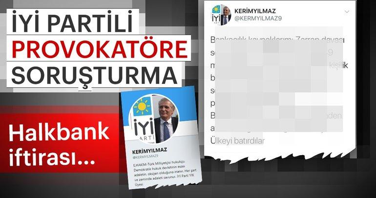 İYİ Parti YİK üyesi Kerim Yılmaz hakkında soruşturma başlattı