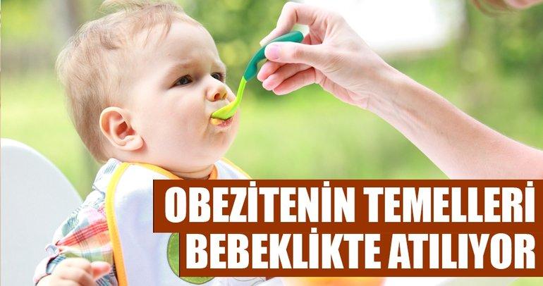 Obezitenin temelleri bebeklikte atılıyor