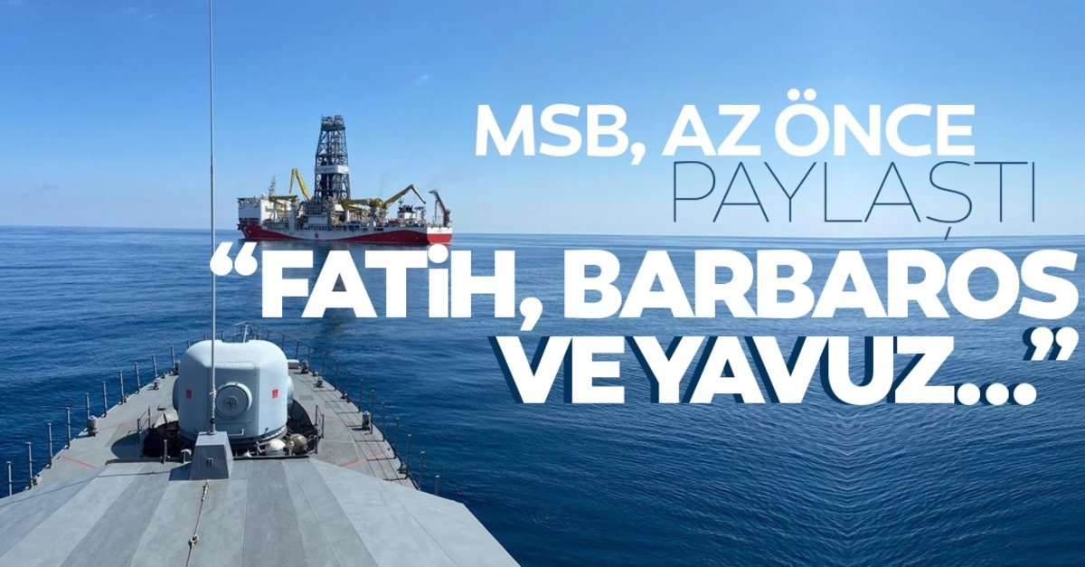 MSB paylaştı; Fatih, Barbaros ve Yavuz…