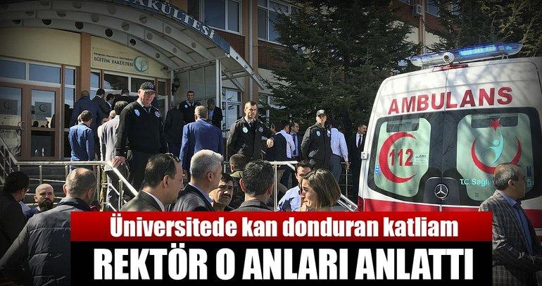 Son dakika: Eskişehirdeki üniversitede katliam. Rektör o anları anlattı:
