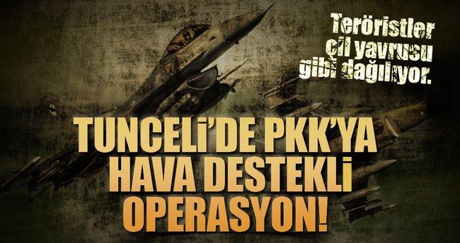 Tunceli'de PKK'lılara hava destekli operasyon!