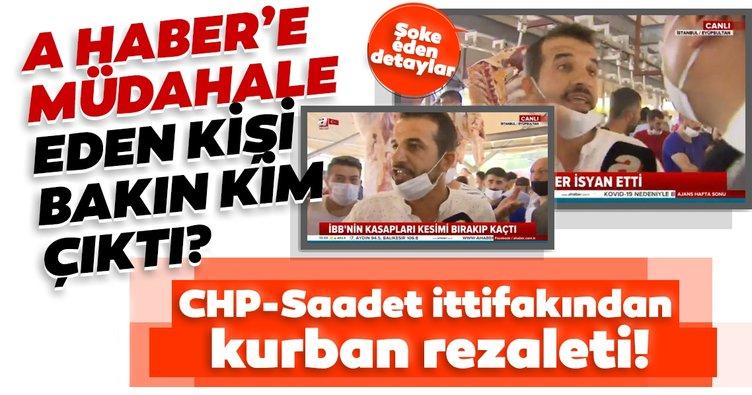 Son dakika: CHP-Saadet ittifakının kurban rezaletinin ayrıntıları ortaya çıktı! A Haber muhabirine müdahale eden kişi bakın kim çıktı?