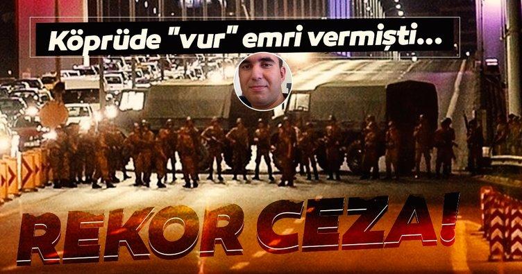 Köprüde vur emri veren darbeci eski Binbaşı Ahmet Taştan'a rekor ceza