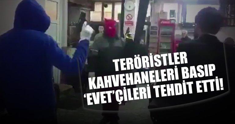 Teröristler kahvehane basıp 'evet' diyenleri tehdit etti