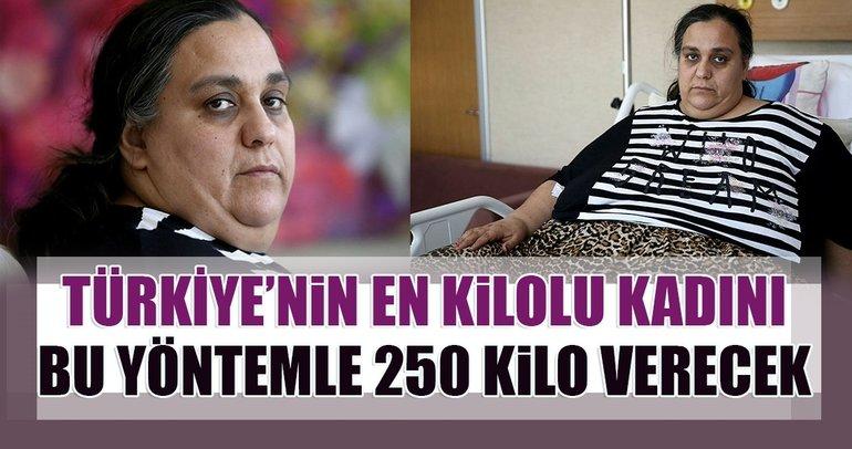 Türkiye'nin en kilolu kadını bu yöntemle 250 kilo verecek!