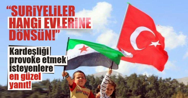 Suriyeliler hangi evlerine dönsün!