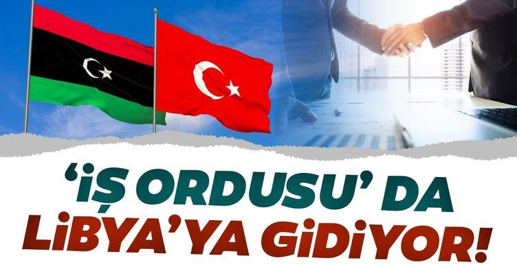 İş ordusu da Libya'ya gidiyor