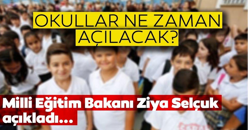 Okullar ne zaman açılıyor? Milli Eğitim Bakanı Ziya Selçuk ...