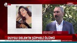 Son dakika haberi | Adalet Bakanı Gül'den flaş Duygu Delen cinayeti şüphesi soruşturması açıklaması | Video