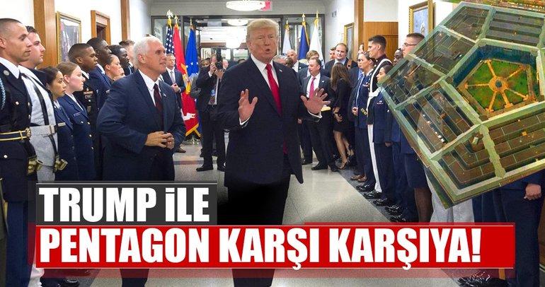 Trump ile Pentagon karşı karşıya!