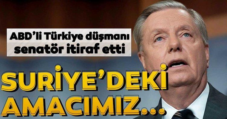 ABD'li Türkiye düşmanı senatör Lindsey Graham itiraf etti: Suriye'deki amacımız...
