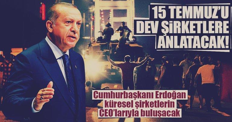 Cumhurbaşkanı Erdoğan, 15 Temmuz'u dev şirketlere anlatacak