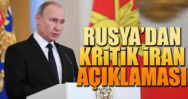 Rusya'dan kritik İran açıklaması
