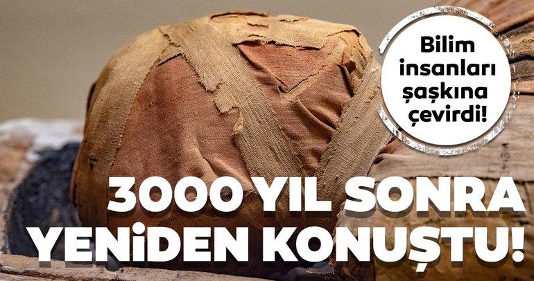 3000 bin yıl sonra konuştu