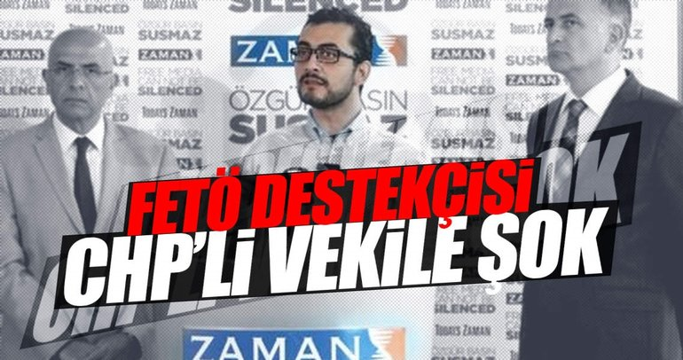 CHP'nin FETÖ destekçisi vekiline şok