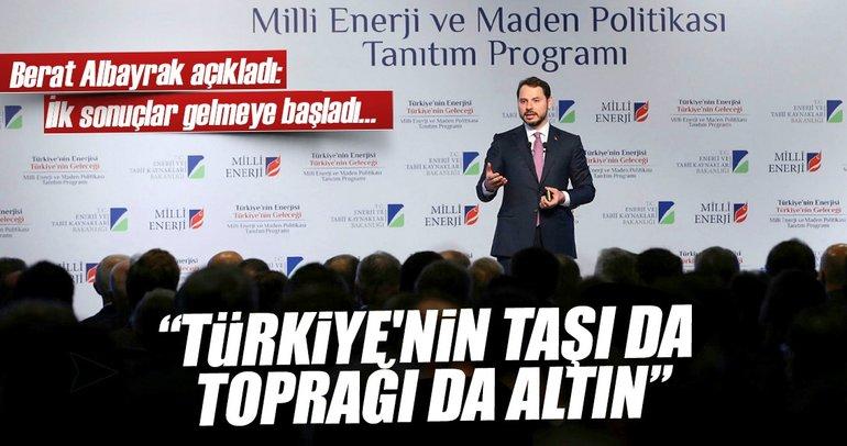 Berat Albayrak: Türkiye'nin taşı toprağı altın