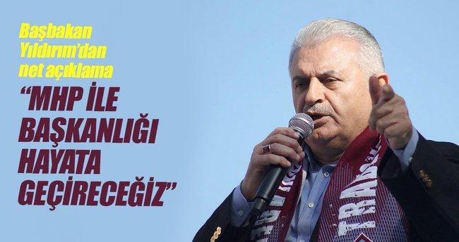 'Başkanlığı MHP ile hayata geçireceğiz'