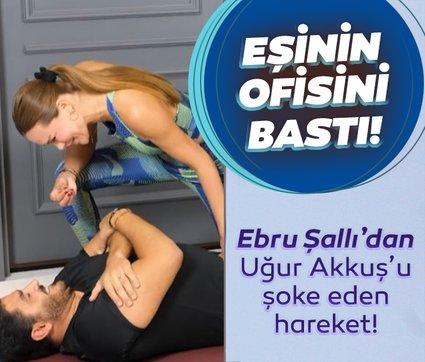 Ebru Şallı'dan eşi Uğur Akkuş'u şoke eden hareket! Ebru Şallı eşinin ofisini bastı!
