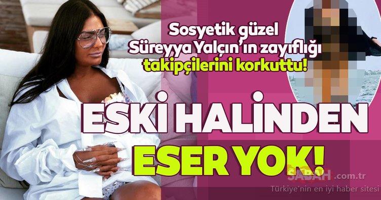 Sosyetik güzel Süreyya Yalçın'ın zayıflığı takipçilerini korkuttu! Eski halinden eser yok!