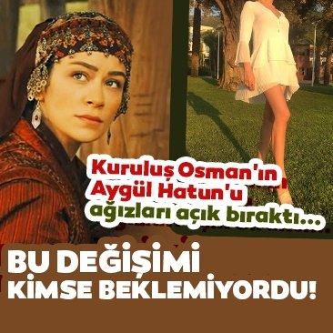 Kuruluş Osman'ın Aygül Hatun'u Buse Arslan ağızları açık bıraktı!