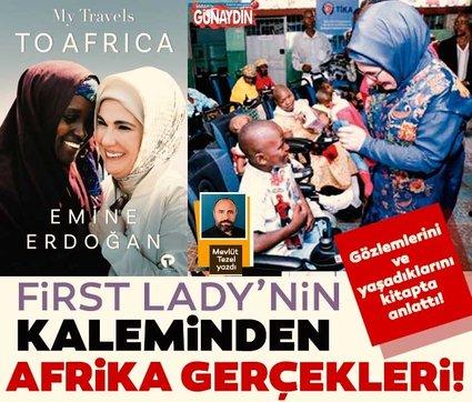 Emine Erdoğan'ın kaleminden Afrika gerçekleri