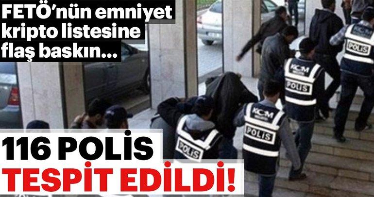 Son dakika: FETÖ'nün kripto emniyet listesine baskın: 116 polise gözaltı