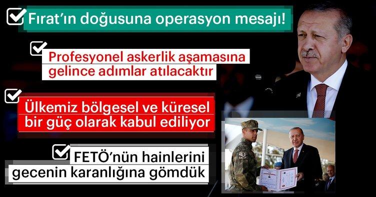 Başkan Erdoğan'dan Fırat'ın doğusuna operasyon mesajı!