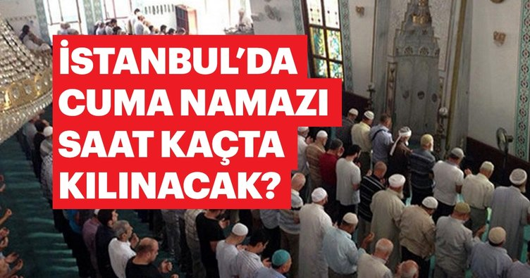 İstanbul cuma namazı saat kaçta? 25 Ocak Diyanet İstanbul Cuma namaz vakti