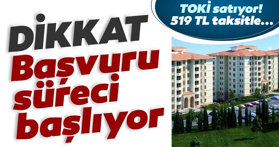 SON DAKİKA | TOKİ satıyor... Dikkat! Başvuru süreci başlıyor: 519 TL taksitle...