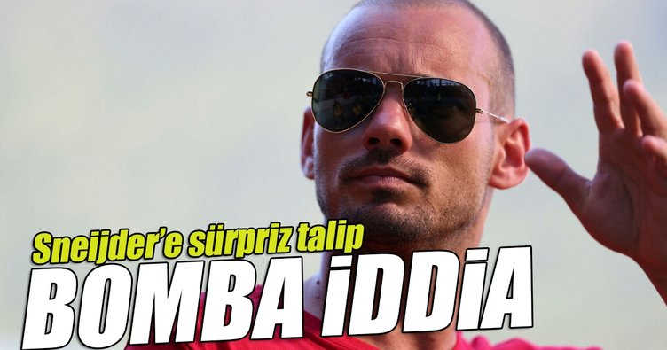 Wesley Sneijder'e sürpriz talip!