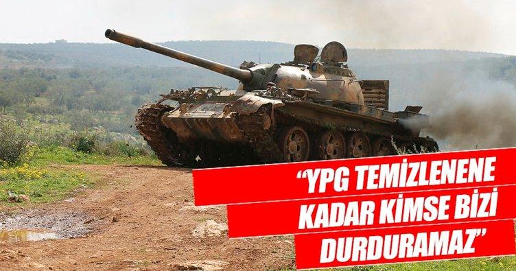 YPG temizlenene kadar bizi kimse durduramaz