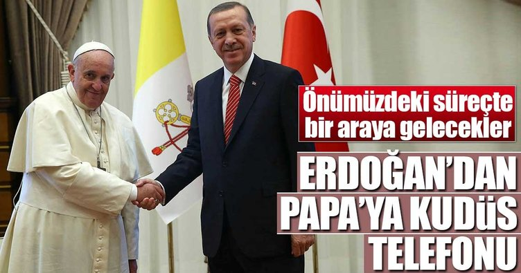 erdogandan-papaya-kudus-telefonu-1514585601631.jpg