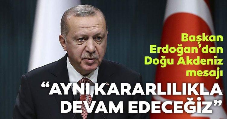 Başkan Erdoğan: Doğu Akdeniz'de arama çalışmalarına aynı kararlılıkla devam edeceğiz